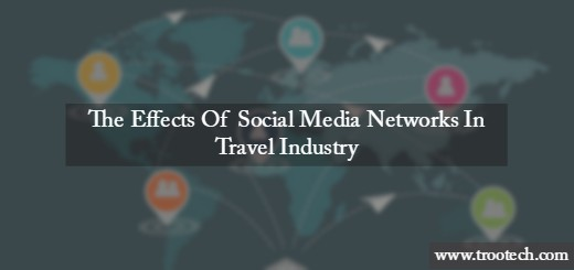 The Effect of Social Media Network in Travel Industries