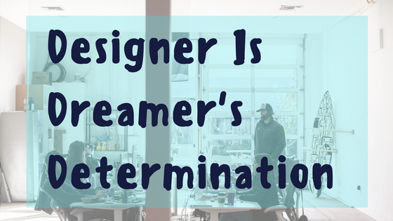 Designer is Dreamer's Determination- TRooTech