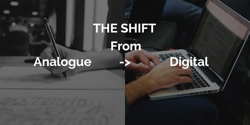 The Shift From Analog to Digital - Trootech