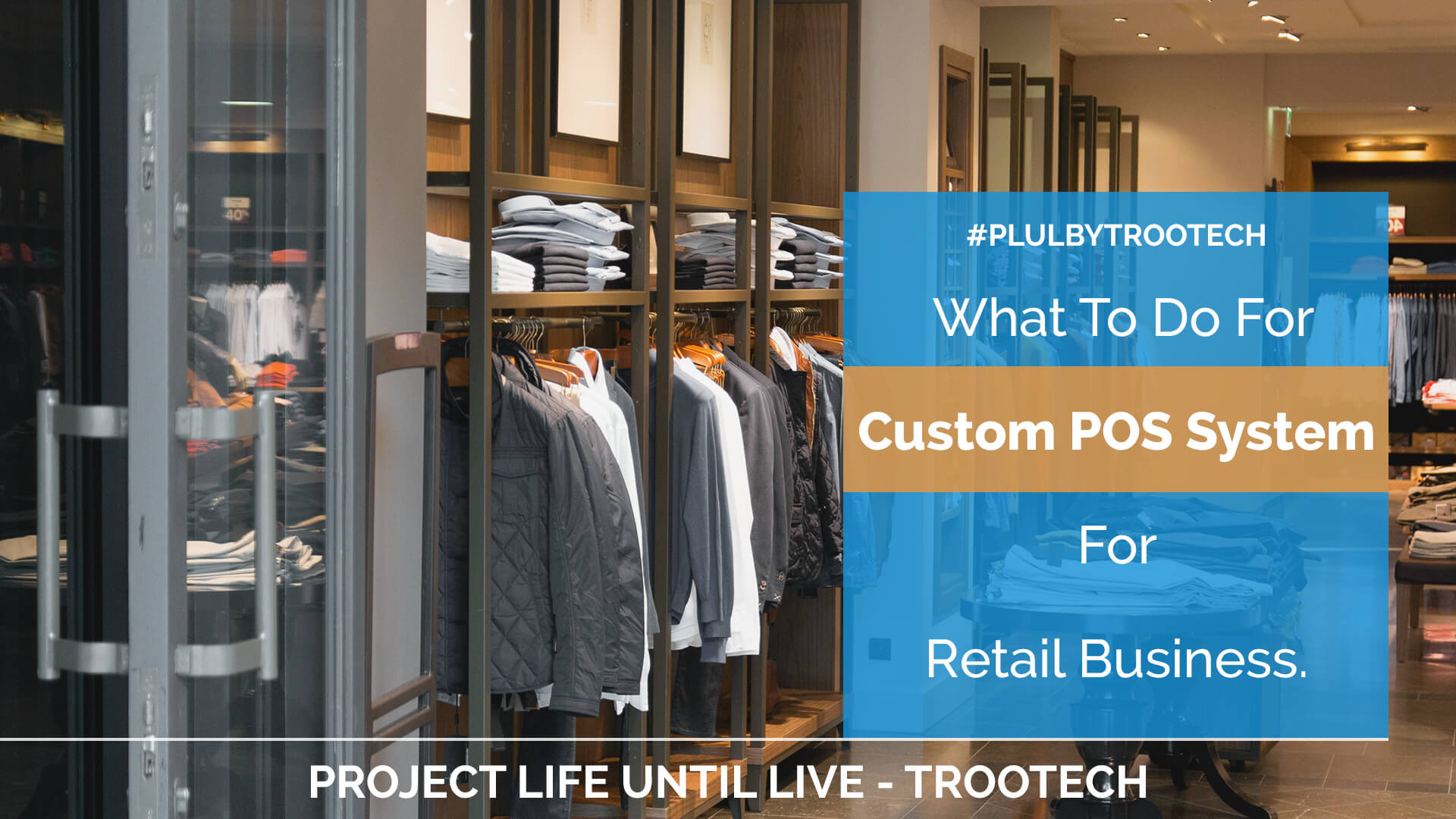 What To Do For Custom POS System Development Of Retail Business - Trootech