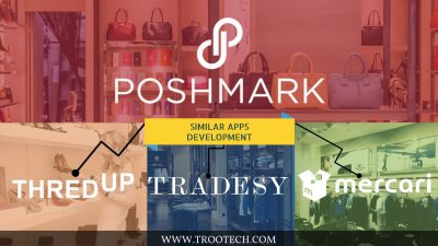 POSHMARK SIMILAR APPS DEVELOPMENT_TRooTech Business Solutions