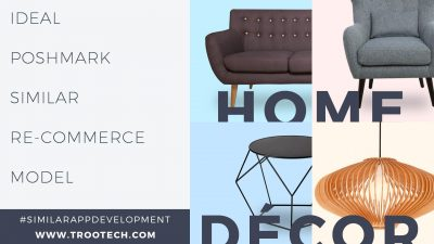 Poshmark Similar Home and Decor Business: An Idea of Mobile App For Re-Commerce