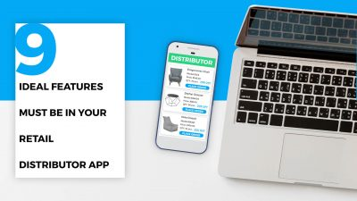 9 Ideal Features of Retail Distributor App Must Be In Your App TRooTech Business Solutions