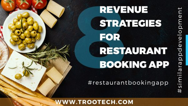 Revenue Strategies For Restaurant Booking App_TRooTech Business Solutions
