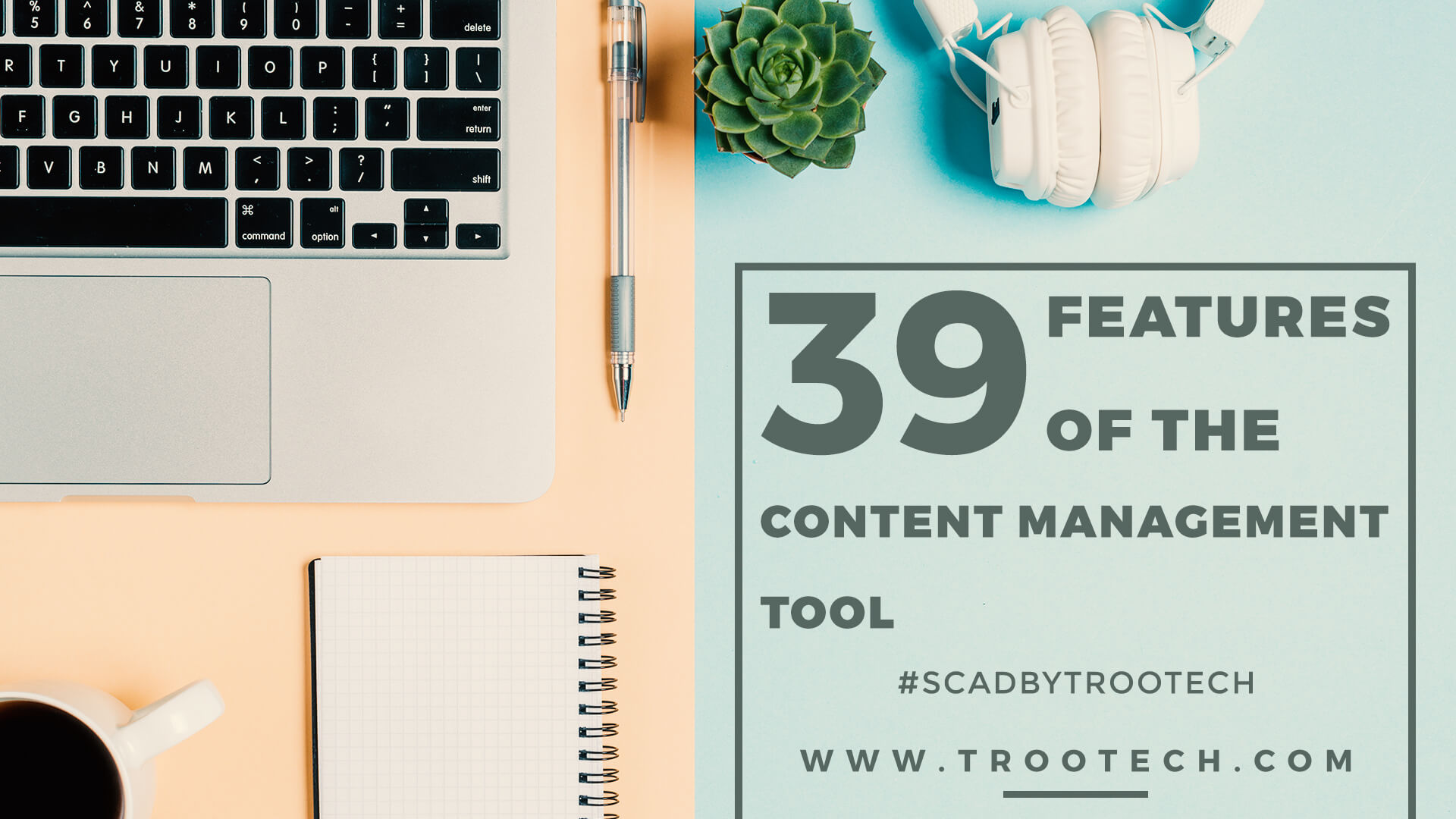 features of the content management tools for media agencies TRooTech Business Solutions -2