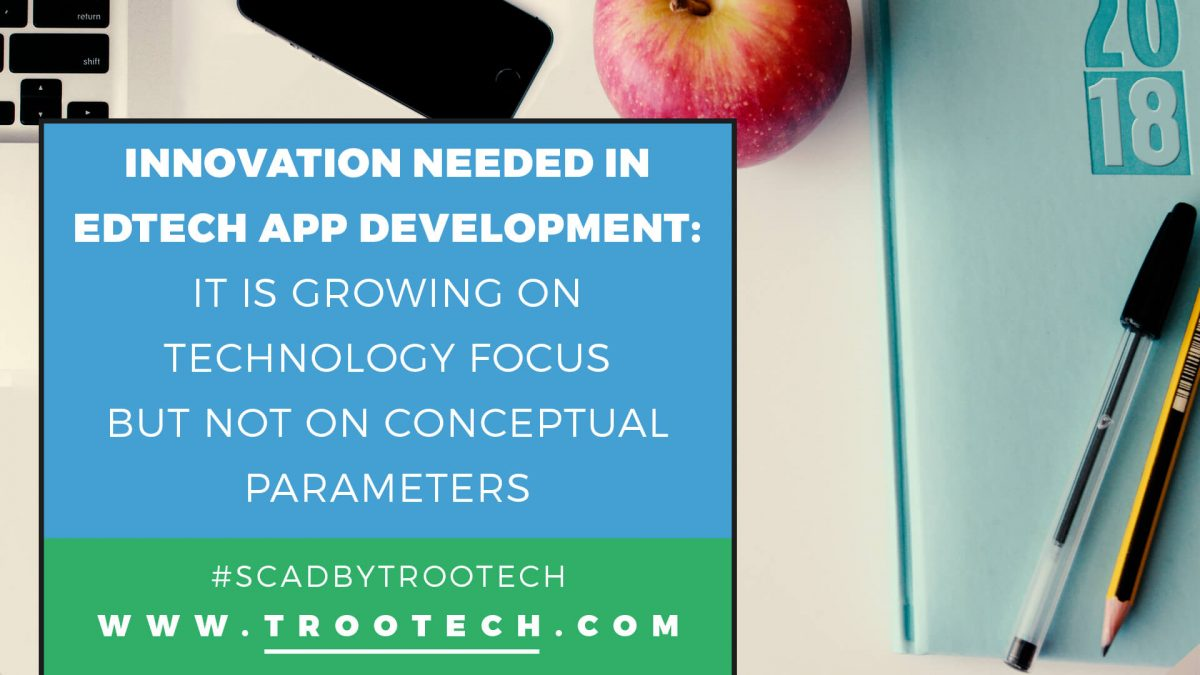 Innovation needed in Edtech App Development 2 TRooTech Business Solutions