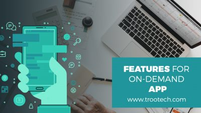 How Should You Plan the Features for Your On Demand Service App_2 TRooTech Busines Solutions
