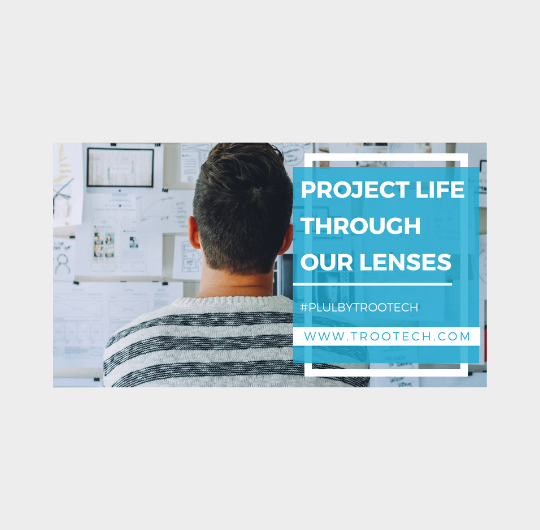 Project Life Until Live | TRooTech