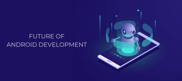 Future Trends in Android Development